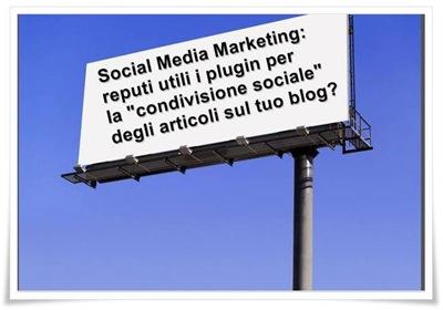 , [Sondaggio] Social Media Marketing: Secondo te i plugin di condivisione degli articoli del tuo blog sono utili?