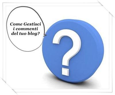 , Dibattito Aperto: Come gestisci i commenti del tuo blog?